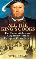All the King's Cooks - Peter Brears