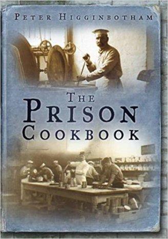 The Prison Cookbook - Peter HIgginbotham