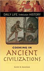 Cooking in Ancient Civilisations - Cathy Kaufman
